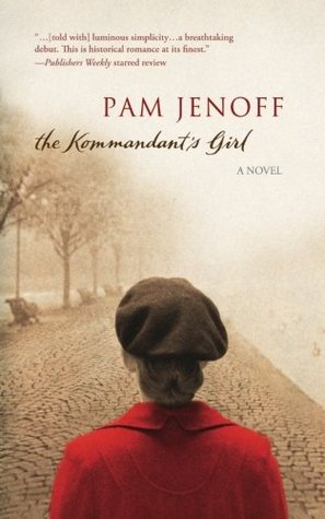 The Kommandant's Girl by Pam Jenoff