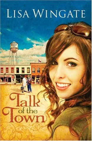 Talk of the Town by Lisa Wingate