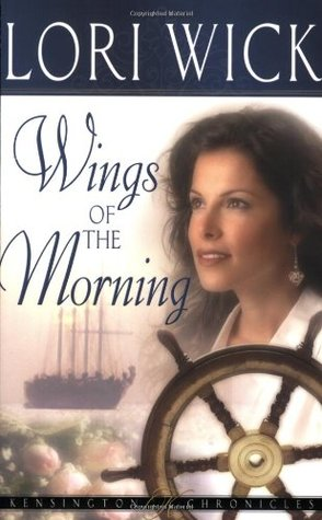 Wings of the Morning by Lori Wick