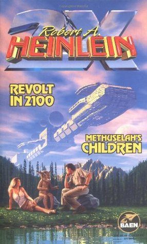 Revolt in 2100/Methuselah's Children by Robert A. Heinlein