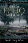 When an Echo Returns (Echo Branson, #2)