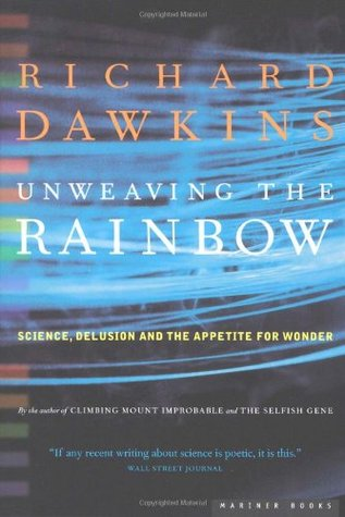 Unweaving the Rainbow by Richard Dawkins