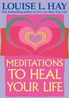 Meditaitons to Heal Your Life