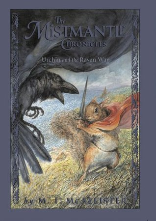 Urchin and the Raven War (The Mistmantle Chronicles, #4)