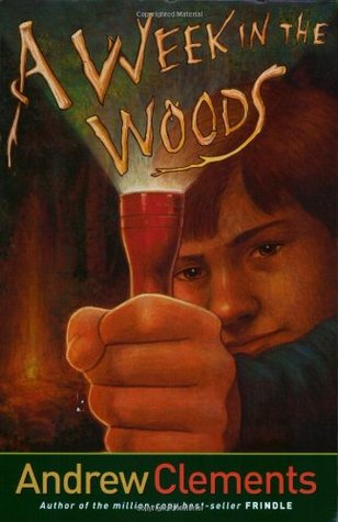 A Week in the Woods by Andrew Clements