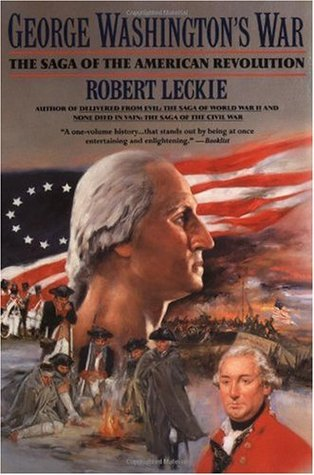 George Washington's War by Robert Leckie