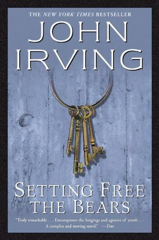 Setting Free the Bears by John Irving