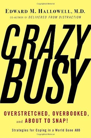 CrazyBusy by Edward M. Hallowell