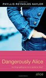 Dangerously Alice by Phyllis Reynolds Naylor