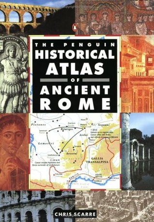 The Penguin Historical Atlas of Ancient Rome by Christopher Scarre