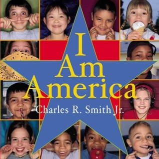 I am America by Charles R. Smith Jr.