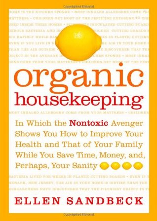 Organic Housekeeping by Ellen Sandbeck