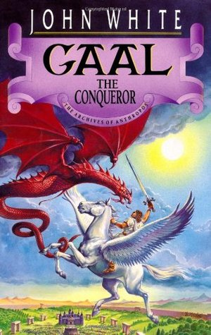 Gaal the Conqueror by John  White