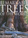 Remarkable Trees of the World by Thomas Pakenham