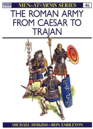 Roman Army from Caesar to Trajan by Michael Simkins