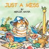 Just a Mess (Little Critter)