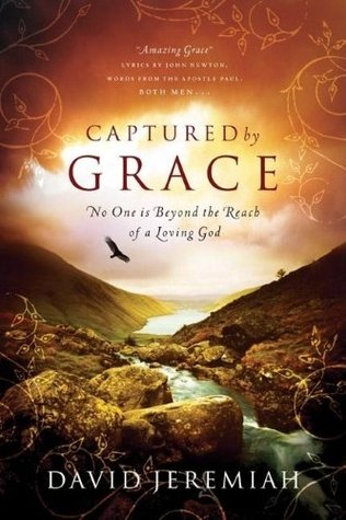 Captured by Grace by David Jeremiah
