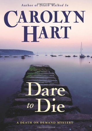 Dare to Die by Carolyn Hart