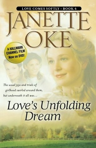 Love's Unfolding Dream by Janette Oke