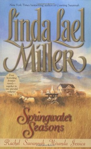 Springwater Seasons by Linda Lael Miller