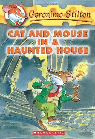 Cat and Mouse in a Haunted House by Geronimo Stilton