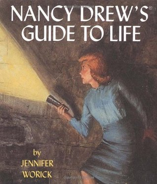 Nancy Drew's Guide To Life by Jennifer Worick