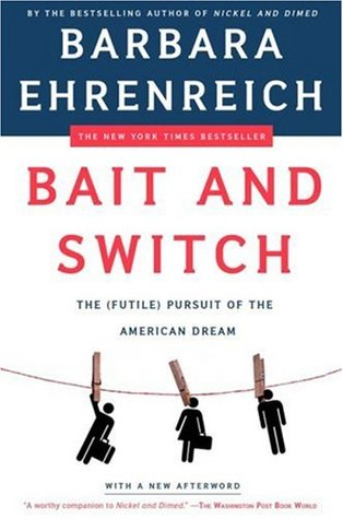 Bait and Switch by Barbara Ehrenreich