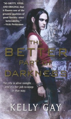 The Better Part of Darkness by Kelly Gay