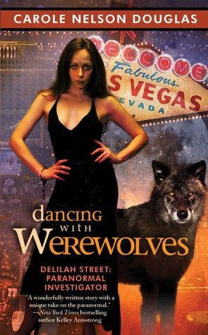 Dancing With Werewolves by Carole Nelson Douglas