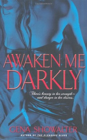 Awaken Me Darkly by Gena Showalter