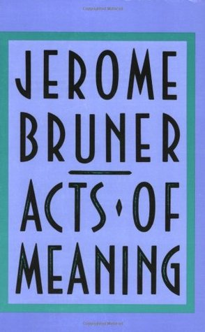 Acts of Meaning by Jerome S. Bruner