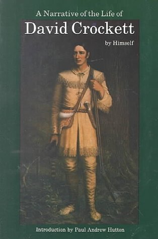 A Narrative of the Life of David Crockett of the State of Ten... by David Crockett