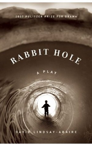 Rabbit Hole by David Lindsay-Abaire