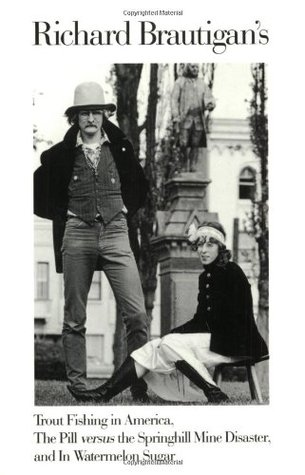 Trout Fishing in America / The Pill versus the Springhill Min... by Richard Brautigan