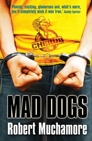 Mad Dogs by Robert Muchamore