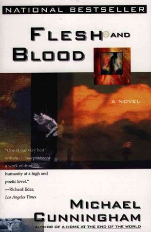 Flesh And Blood by Michael Cunningham