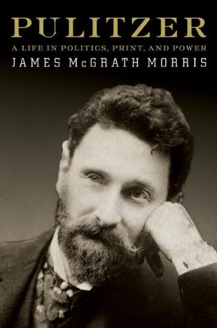 Pulitzer by James McGrath Morris