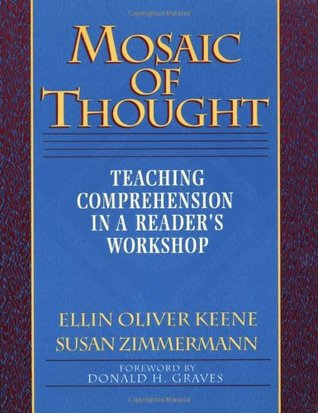 Mosaic of Thought: Teaching Comprehension in a Reader's Workshop