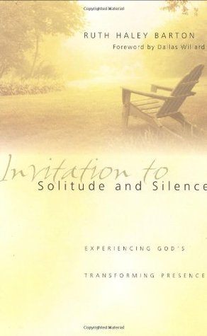 Invitation to Solitude and Silence by Ruth Haley Barton
