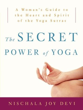 The Secret Power of Yoga by Nischala Joy Devi