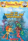 Thea Stilton And The Ghost Of The Shipwreck: A Geronimo Stilton Adventure