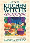 A Kitchen Witch's Cookbook