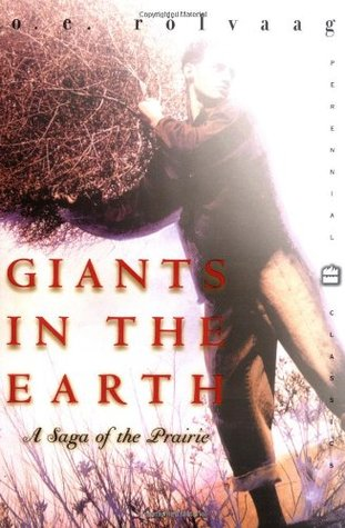 Giants in the Earth by Ole E. Rolvaag