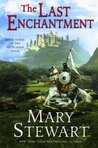 The Last Enchantment (Arthurian Saga, #3)