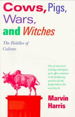 Cows, Pigs, Wars, and Witches by Marvin Harris