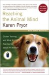 Reaching the Animal Mind by Karen Pryor