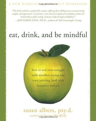 Eat, Drink, and Be Mindful by Susan Albers