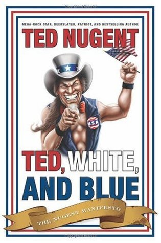 Ted, White and Blue by Ted Nugent