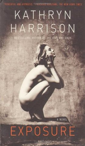 Exposure by Kathryn Harrison