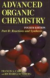 Advanced Organic Chemistry: Part B: Reaction and Synthesis (Advanced Organic Chemistry / Part B: Reactions and Synthesis)